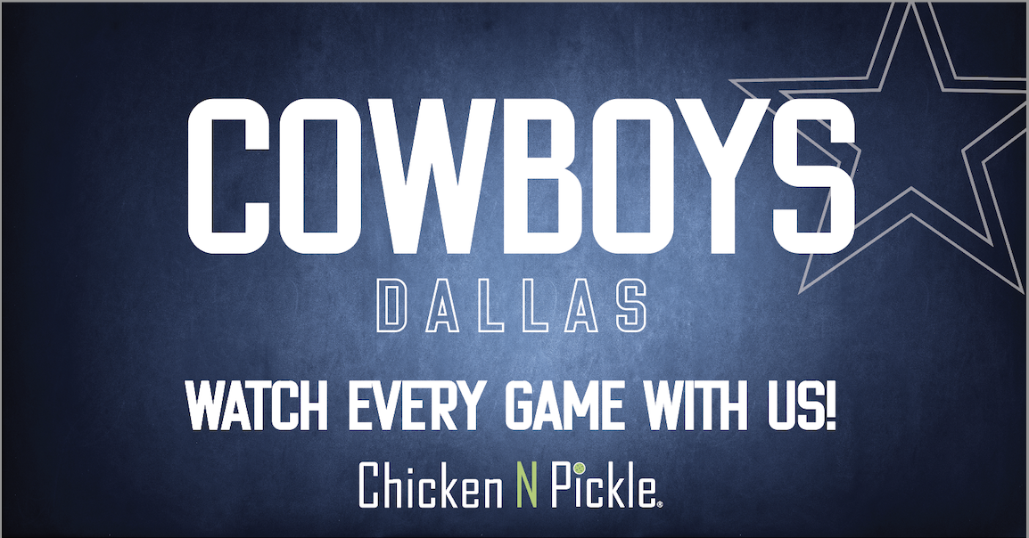 Cowboys Game- Watch every game with us at Chicken N Pickle